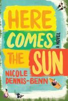 Here comes the sun : a novel