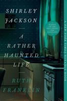 Shirley Jackson : A Rather Haunted Life