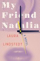 My friend Natalia : a novel225 pages ; 22 cm.