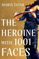 The Heroine With 1001 Faces
