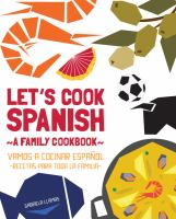 Let's Cook Spanish :  A Family Cookbook