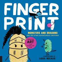 Fingerprint Monsters and Dragons and 100 Other Adventurous Creatures