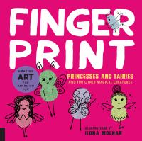 Fingerprint Princesses and Fairies and 100 Other Magical Creatures