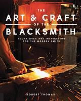 The Art & Craft of the Blacksmith