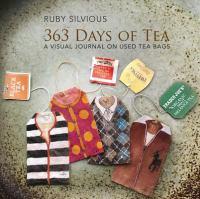 363 days of tea : a visual journal on used tea bags