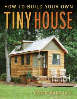 HOW TO BUILD YOUR OWN TINY HOUSE