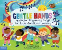 Gentle Hands and Other Sing-along Songs for Social-emotional Learning by Amadee Ricketts
