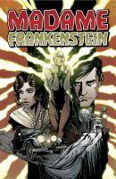 Madame Frankenstein, Or, The Feminine Monstrosity