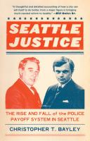 Seattle Justice: The Rise and Fall of the Police Payoff System in Seattle