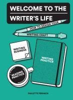 Welcome to the Writer's Life