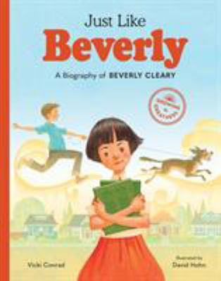 Just Like Beverly: A Biography of Beverly Cleary(book-cover)