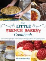 The Little French Bakery Cookbook