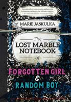 The Lost Marble Notebook of Forgotten Girl and Random Boy