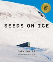 Seeds on Ice: Svalbard and the Global Seed Vault
