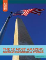 The 12 Most Amazing American Monuments & Symbols
