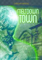 Meltdown Town