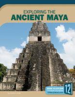 Exploring the Ancient Maya