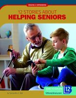 12 Stories About Helping Seniors