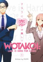 Wotakoi. 1 : love is hard for otaku