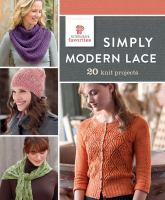 Simply Modern Lace : 20 Knit Projects