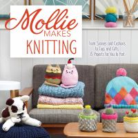 Mollie Makes Knitting