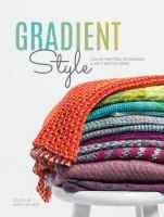 Gradient style : color-shifting techniques & knitting patterns
