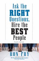 Ask the Right Questions, Hire the Best People