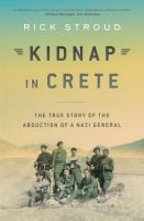 Kidnap in Crete : the True Story of the Abduction of A Nazi General
