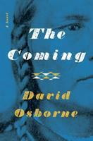 The coming : a novel