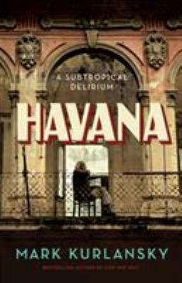Havana: A Subtropical Delirium book jacket