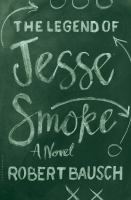 The Legend of Jesse Smoke