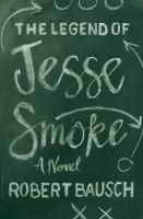 The Legend of Jesse Smoke