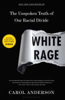 White Rage: The Unspoken Truth of Our Racial Divide, by Carol Anderson