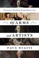 Of arms and artists : the American Revolution through painters%27 eyes389 pages, 16 unnumbered pages of plates : illustrations (some color) ; 25 cm