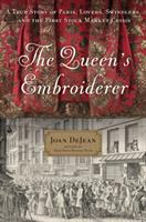 The Queen's embroiderer : a true story of Paris, lovers, swindlers, and the first stock market crisis