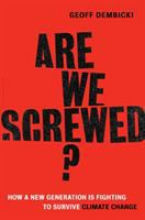 Media Cover for Are We Screwed? : How a New Generation Is Fighting to Survive Climate Change