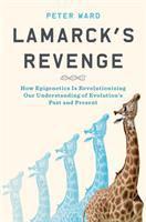 Lamarck's revenge : how epigenetics is revolutionizing our understanding of evolution's past and present