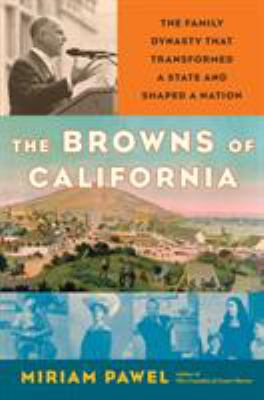 The Browns of California: The Family Dynasty That Transformed a State and Shaped a Nation(book-cover)