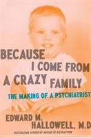 Because I come from a crazy family : the making of a psychiatrist
