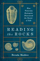 Reading the Rocks : How Victorian Geologists Discovered the Secret of Life
