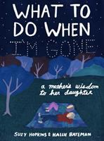What to Do When I'm Gone
