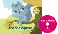 The Sad Squirrel