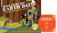 Make every day Earth day! : caring for our planet
