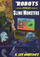 Robots Versus Slime Monsters