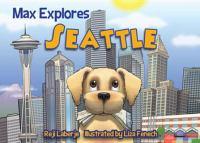 Max Explores Seattle