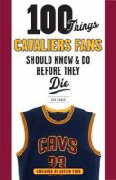 100 Things Cavaliers Fans Should Know & Do Before They Die