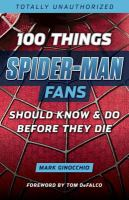 100 Things Spider-Man Fans Should Know and Do Before They Die