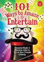 101 Ways to Amaze and Entertain