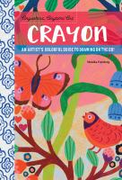 Crayon: An Artist's Colorful Guide