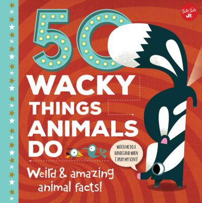 Cover image for 50 Wacky Things Animals Do